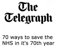 Telegraph comment piece on 70 ways to save the nhs in it's 70th year